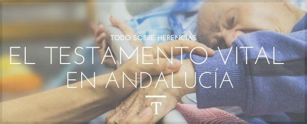 El testamento vital en Andalucía|TodoSobreHerencias