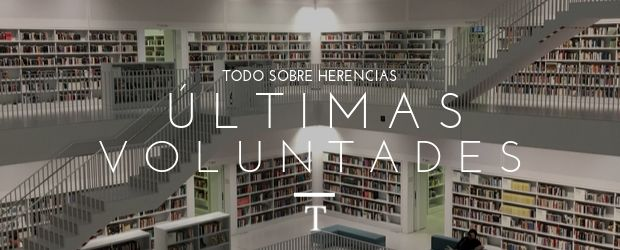 Registro de últimas voluntades | Todo Sobre Herencias
