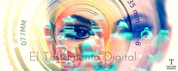 El testamento digital|TodoSobreHerencias