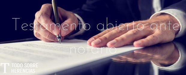 Testamento abierto ante notario|TodoSobreHerencias