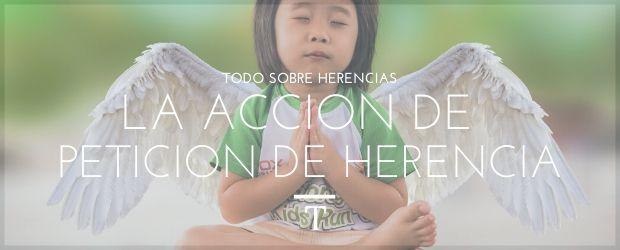 La acción de petición de herencia|TodoSobreHerencias
