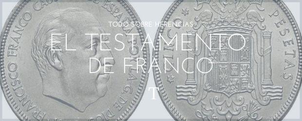 El Testamento de Franco |TodoSobreHerencias