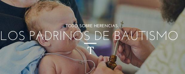 Los padrinos de bautismo|TodoSobreHerencias