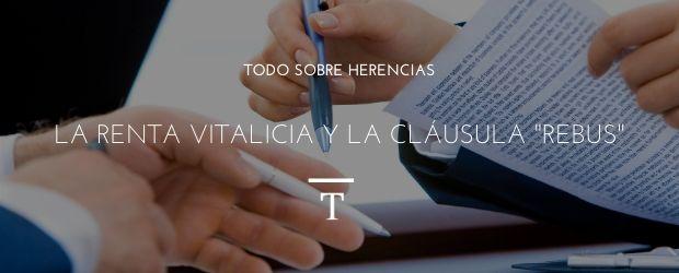 """La renta vitalicia y la cláusula """"rebus"""""""