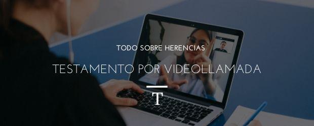 Testamento por videollamada