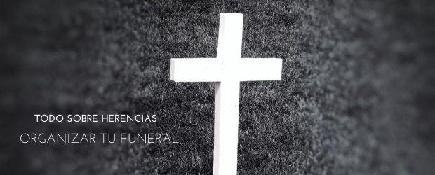 Organizar tu funeral|TodoSobreHerencias