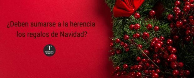 ¿Deben sumarse a la herencia los regalos de Navidad?