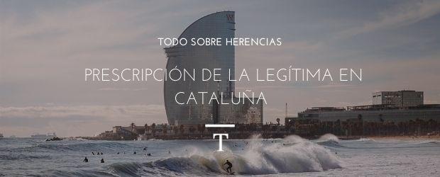 Prescripción de la legítima en Cataluña