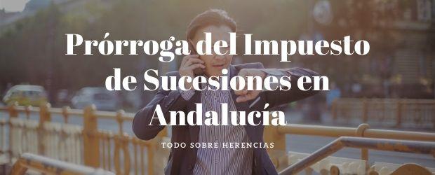 Prórroga del Impuesto de Sucesiones en Andalucía