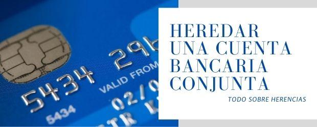 Heredar una cuenta bancaria conjunta