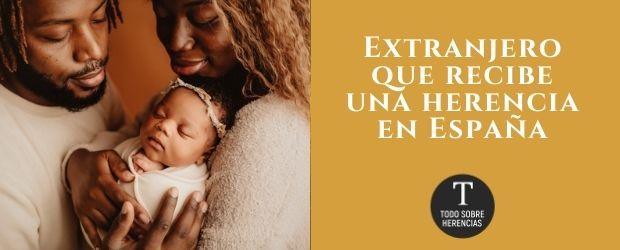 Extranjero que recibe una herencia en España